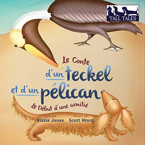 Couverture du livre Le Conte d'un teckel et d'un pélican: Le Début d'une amitié (Tall Tales t. 2)