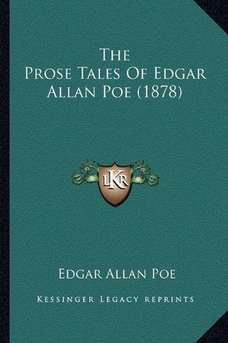 The Prose Tales of Edgar Allan Poe (1878) the Prose Tales of Edgar Allan Poe (1878)