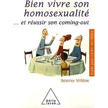 Bien vivre son homosexualité. et réussir son coming-out