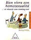 Bien vivre son homosexualité et réussir son coming-out   Millêtre, Béatrice (1965-....). Auteur
