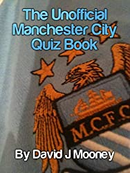The Unofficial Manchester City Quiz Book