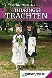 Das kleine Buch der Thüringer Trachten: Band 66 (Rhino Westentaschen-Bibliothek)