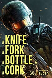 A Knife, a Fork, a Bottle, and a Cork: A Novella of the Coming Apocalypse
