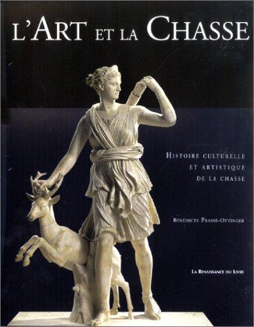 L'Art et la Chasse par Bénédicte Pradié-Ottinger