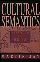 Cultural Semantics: Keywords of Our Time (Critical Perspectives on Modern Culture)