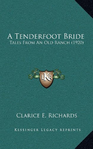 A Tenderfoot Bride: Tales from an Old Ranch (1920)