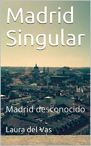 Madrid Singular: Guía de la ciudad