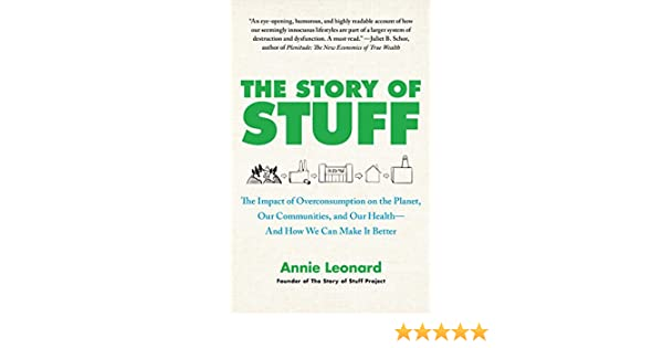 The Story of Stuff: How Our Obsession with Stuff Is Trashing