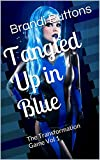 Tangled Up in Blue (The Transformation Game Book 1) (English Edition)