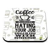 cs296Kaffee denn Hating Ihre Aufgabe sollte getan werden mit Begeisterung Neuheit Funny Kaffee Tee Getränk Geschenk glänzend MDF Untersetzer aus Holz