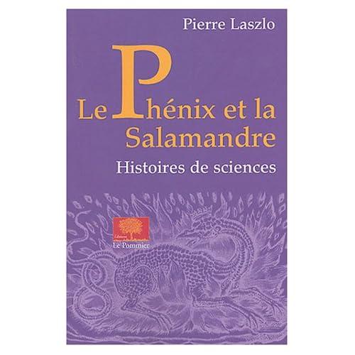 Le Phénix et la salamandre : Histoires de sciences