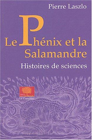 Le Phnix et la salamandre : Histoires de sciences