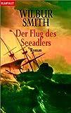 Der Flug des Seeadlers - Wilbur Smith