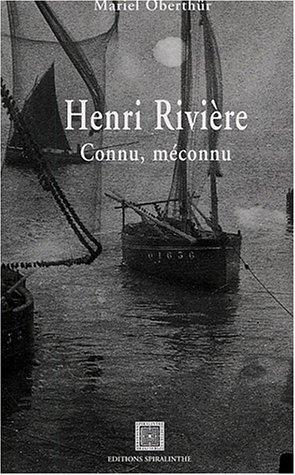 Henri Rivière : Connu, méconnu