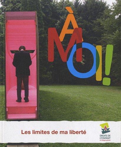 A moi ! : Les limites de ma liberté
