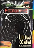 Animorphs, tome 48 - L'Ultime combat