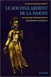 Le souffle ardent de la Dakini : Le principe féminin dans le boudhisme tantrique