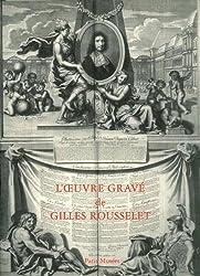 L'oeuvre gravé de Gilles Rousselet, graveur parisien du XVIIe siècle