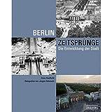 Berlin Zeitsprünge: Die Entwicklung der Stadt - Enno Kaufhold