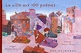 ville aux 100 poèmes (La) : poèmes | Serres, Alain (1956-....). Auteur