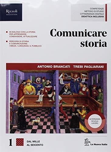 Comunicare storia. Con Lavoro, impresa e territorio. Per il triennio delle Scuole superiori. Con ebook. Con espansione online: 1