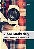 Video-Marketing (mitp Business) Erfolgreicher Content für YouTube & Co.