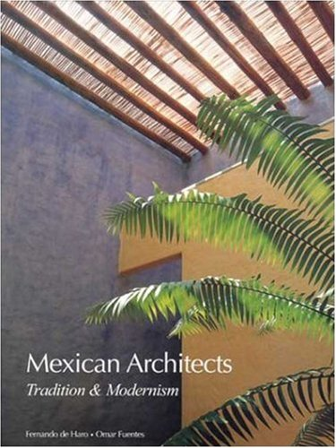 Mexican Architects: Tradition and Modernism (Mexican Architects S.)