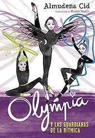 Olympia y las Guardianas de la Rítmica par Almudena Cid