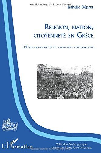 Religion, nation, citoyenneté en Grèce : L'Eglise orthodoxe et le conflit des cartes d'identité par Isabelle Dépret