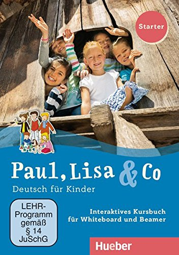 Paul, Lisa & Co Starter: Deutsch für Kinder.Deutsch als Fremdsprache / Interaktives Kursbuch für Whiteboard und Beamer – DVD-ROM