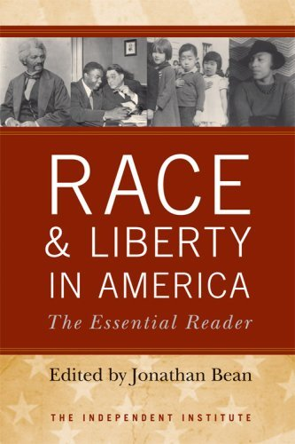 Race and Liberty in America: The Essential Reader (Independent Studies in Political Economy) (2009-07-30)