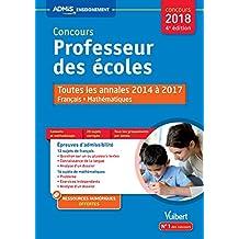 Concours professeur des écoles Français et Mathématiques : Annales corrigées 2014 à 2017