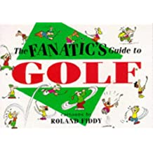 Fanatic's Guide to Golf (Fanatic's guide to... series)
