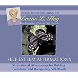 Self-Esteem Affirmations: Motivational Affirmations for Building Confidence and Recognizing Self-worth
