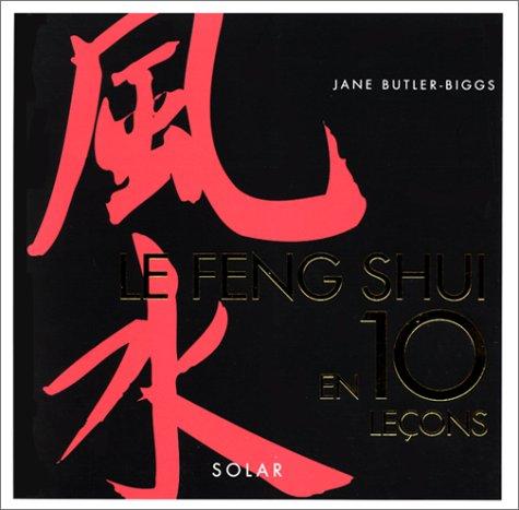 Feng Shui en 10 leçons par Jane Butler-Biggs