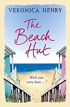 The Beach Hut: The perfect feel-good romance from the Sunday Times bestseller (English Edition) van [Henry, Veronica]
