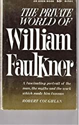 The Private World of William Faulkner