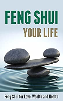 Feng Shui Your Life: Feng Shui for Love, Wealth and Health by [Dean, Sarah]