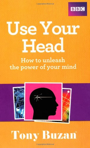 Use Your Head: How to unleash the power of your mind por Tony Buzan