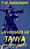 Libros Descargar en linea La Venganza De Tanya En Pozo Santo The Spanish Edition The Devil s Pass Series nº 3 (PDF y EPUB) Espanol Gratis