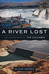A River Lost - The Life and Death of the Columbia Revised