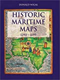 Historic Maritime Maps: Used for Historic Exploration 1290-1699: From the Vatican Collection, 1290-1700 (Temporis)