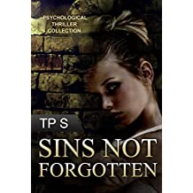 Thriller & Suspense Psychological Fiction Crime Detective ; Sins Not Forgotten: (Mystery Thrillers SPECIAL)  (Suspense Thriller Contemporary Fiction Novel ... Suspense Thriller Book 1) (English Edition)