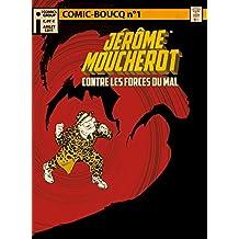 Comic Boucq T1 : Jérôme Moucherot contre les Forces du Mal (French Edition)