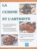 La cuisine et l'arthrite : Plus de 50 recettes simples, savoureuses et nutritives pour les personnes souffrant d'arthrite (Cuisine et santé)