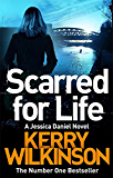 Scarred for Life (Jessica Daniel Series)