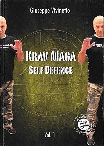 Krav Maga Self Defence: Autodifesa con il Krav Maga volume 1