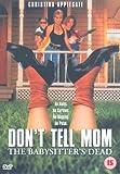 Don't Tell Mom The Babysitter's Dead [DVD]