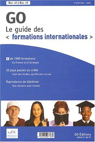 Le guide GO des formations internationales. 9ème édition