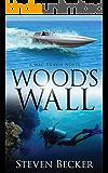 Wood's Wall: Action & Sea Adventure in the Florida Keys (Mac Travis Adventures Book 3)